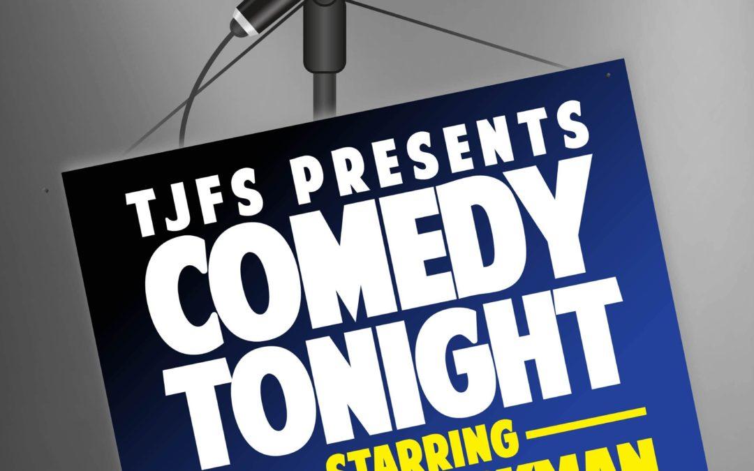 TJFS Comedy Night Starring David Glickman